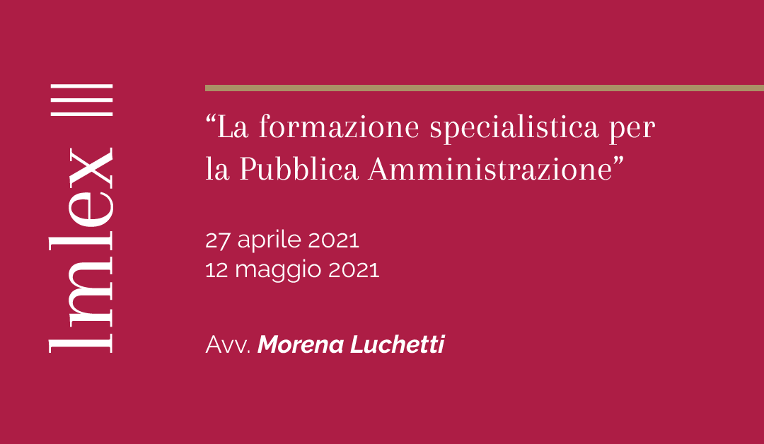"""""""La formazione specialistica per la Pubblica Amministrazione continua: un doppio appuntamento nelle date del 27 aprile 2021 e del 12 maggio 2021"""""""